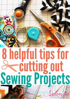 Love sewing but find cutting tedious? These 8 helpful tips for cutting out sewing projects help streamline and simplify the process. Great information!