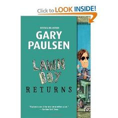 Gary Paulsen's middle grade book  Lawn Boy Returns (sequel to Lawn Boy) is as fun and funny as the original .