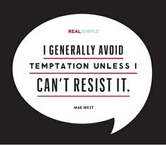 """""""I generally avoid temptation unless I can't resist it."""" —Mae West #quotes"""