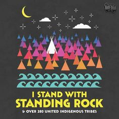 -shirts that donate $ to Standing Rock. Art that might inspire your kids. I stand with Standing Rock and over 280 United Indigenous Tribes