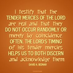 Tender mercies elder david a bednar the church of jesus christ of