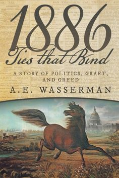 Locks, Hooks and Books: Blog Tour: 1886 Ties That Bind: A Story of Politic...