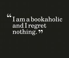 Bookaholic...Yes