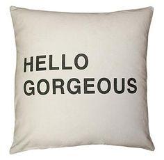 Hello Gorgeous Bold Script Linen Down Throw Pillow
