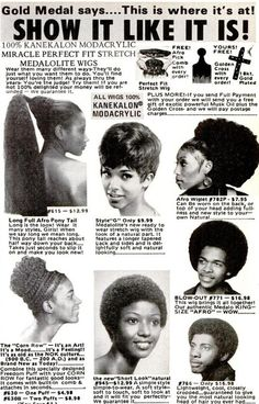 superseventies: Show It Like It Is! That's restaurateur B. SMITH in the bottom photo. Black Hair History, Black History Facts, Arte Hip Hop, Vintage Black Glamour, Black Girl Aesthetic, Afro Wigs, Poster S, Foto Art, Vintage Hairstyles