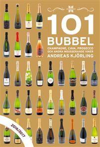 """""""101 Bubbel - champagne, cava, prosecco och andra mousserande viner 2016/2017"""" av Andreas Kjörling"""