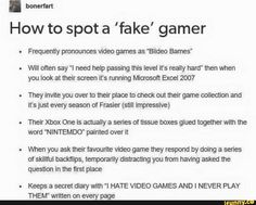 This is the only way you find out someone is a fake gamer  Video Game Meme, Gaming Meme, Funny Gaming
