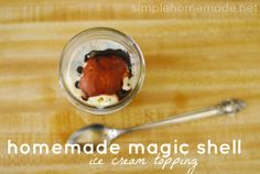 "homemade magic shell from the book ""Just Making Ice Cream"""