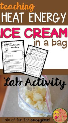 Teach your middle and high school Physical Science students about heat and temperature with this fun Ice Cream in a Bag Lab Activity! This engaging lab activity includes a recipe, student worksheets, and answer key. Topics Covered: -Forms of Energy -Heat Transfer -Phases of Matter/Phase Changes