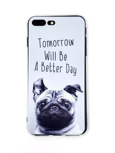 "Cute Pug Says ""Tomorrow Will Be A Better Day"" iPhone Case for iPhone 7 Plus"