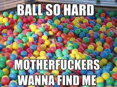 Balls so hard
