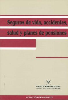 Seguros de vida, accidentes, salud y planes de pensiones. - Madrid : Mapfre, cop. 2000