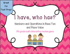 I Have, Who Has? is an engaging way to review previously learned math concepts.  This game covers all of the 5.NBT A1-4 standards.  There are a variety of question types that test the students' full understanding of these standards.  Included in this download is a full set of 28 cards that can be printed in full color or a black and white ink saving option.