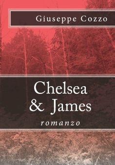 """Recensione di """"Chelsea&James"""" di Roberto Giuseppe Cozzo"""