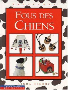 Fous des chiens: Amazon.com: Linda Hendry: Books