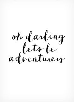 Let's be adventurers.