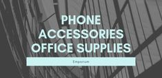 Phone Accessories and Office Supplies Emporium