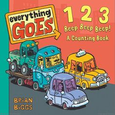 123 Beep Beep Beep!: A Counting Book by Brian Biggs, Illustrated by Brian Biggs