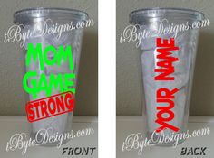Custom  Mom Game STRONG  16 oz. or 32 oz. acrylic by iByteDesigns