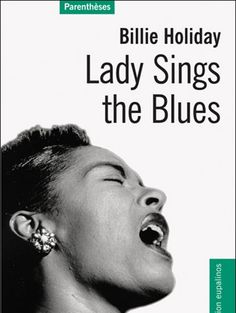 La plus déchirante : Billie Holiday, Lady Sings the Blues