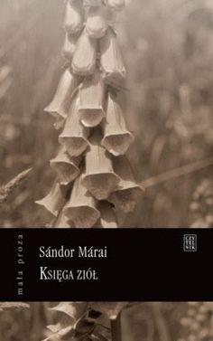 """Myśli odważne: """"Księga ziół"""" Sandor Marai"""