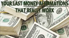 Your Last Money Affirmations that really work