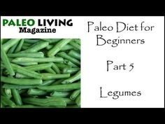 ▶ Paleo Diet for Beginners - Part 5 - Legumes - YouTube