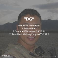 """""""DG"""" WOD - AMRAP in 10 minutes: 8 Toes-to-Bar; 8 Dumbbell Thrusters (35/25 lb); 12 Dumbbell Walking Lunges (35/25 lb)"""