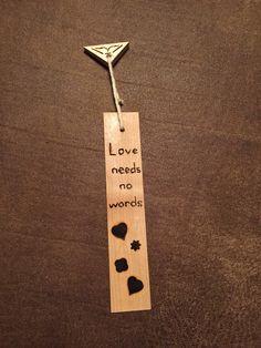 Love Needs No Words wood burnt bookmark