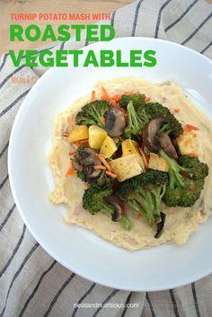 Turnip Potato Mash with Roasted Vegetables