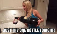 Just one bottle tonight funny quotes memes quote drinking wine funny quote funny quotes humor