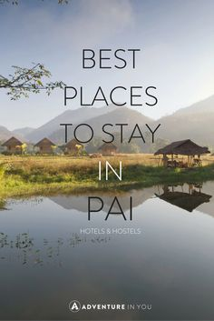 Best Places to Stay in Pai Thailand