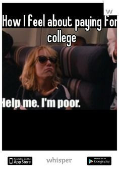 How I feel about paying for college