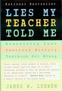 Amazon.com: Lies My Teacher Told Me: Everything Your American History Textbook Got Wrong (9780743296281): James W. Loewen: Books