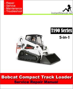 Download Bobcat T190 Compact Track Loader Service Repair Manual 5-in-1 PDF