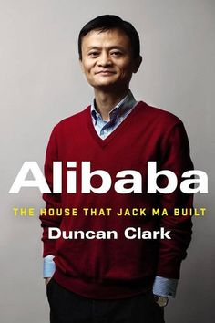 READ Alibaba: The House That Jack Ma Built by Duncan Clark book pdf Best Accounting Books recommendations to read in your lifetime. READ Alibaba: The House That Jack Ma Built BOOK Great Books To Read, New Books, Good Books, Latest Books, Reading Online, Books Online, Thriller, Best Biographies, Biography Books