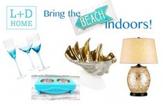 L+D Home - Bring The Beach Home With You  @lifeanddog
