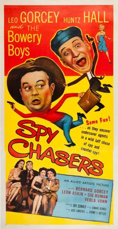 SPY CHASERS - Leo Gorcey & The Bowery Boys - Huntz Hall - Bernard Gorcey - Directed by William Beaudine - Allied Artists - Insert movie poster.