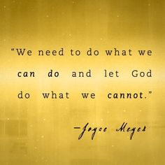 We need to do what we can do. quote by Joyce Meyer Faith Quotes, Bible Quotes, Me Quotes, Pastor Quotes, Strength Quotes, Great Quotes, Quotes To Live By, Inspirational Quotes, Motivational