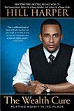 The Wealth Cure: Putting Money in Its Place - Hill Harper - Google Books  I'm reading this now.  Excellent book!