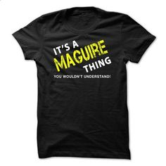 It is a MAGUIRE Thing tee - #tee spring #mens sweater. MORE INFO => https://www.sunfrog.com/No-Category/It-is-a-MAGUIRE-Thing-tee-Black.html?68278