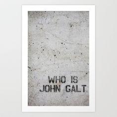 Atlas Shrugged / Who is John Galt Art Print by The Intellectual Ammunition Department - $16.64