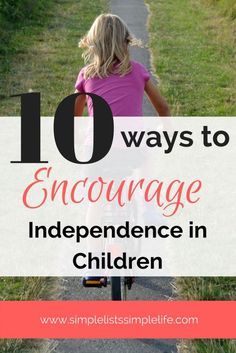 One of the best skills you can teach your child is independence. Here are 10 helpful ways to encourage independence in children. Children, parenting, advice, life skills for kids