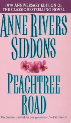 Peachtree Road   by Anne Rivers Siddons  (general fiction/Deep South)