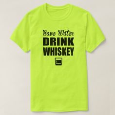 Shop Save Water Drink Wine T-Shirt created by GoodToGoTees. Personalize it with photos & text or purchase as is! Whiskey Drinks, Vodka Drinks, Wine Drinks, Drinking Shirts, Save Water, Tee Shirts, Tees, Shirt Style, Shirt Designs