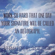 Work so hard that one day your signature will be called an autograph.   #motivation #inspiration