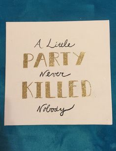 """DIY hand made painted crafted great Gatsby Art Deco black white and gold canvas with quote """"a little party never killed nobody"""" big little sorority gift"""