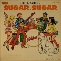"Loved this song!  It was my first 45 record purchased at The Bay. The Archies  ""Sugar sugar... ah, honey honey…you are my candy girl, and you got me wantin' you"""