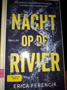#boekperweek 11/52 Nacht op de rivier van Erica Ferencik. Bloedstollende thriller over 4 vriendinnen die een weekend gaan raften. #spanning #oerkracht #sympathie #natuur #friends