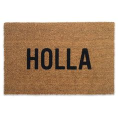 """Holla"" Doormat 30"" x 20"" Coir and vinyl Flocked lettering Made in America"
